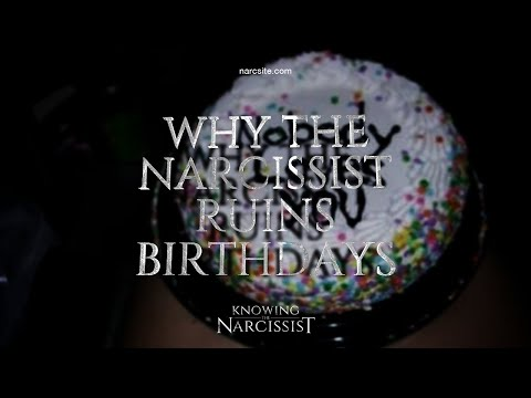 Why The Narcissist Ruins Birthdays