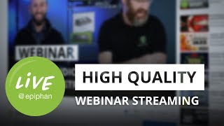How to setup high quality webinar streaming