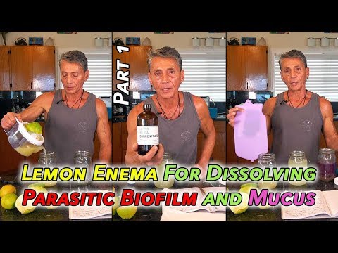 Lemon Enema For Dissolving Parasitic Biofilm and Mucus Part 1 | Dr. Robert Cassar