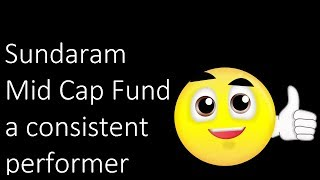 Sundaram Mid cap Fund (select mid cap) Review: A consistent performer