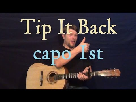 Tip It Back (Florida Georgia Line) Easy Strum Guitar Lesson For Beginners How To Play