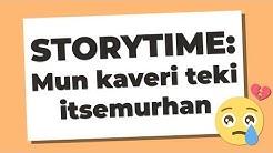 STORYTIME: MUN KAVERI TEKI ITSEMURHAN