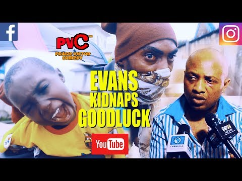 EVANS KIDNAPS GOODLUCK (PRAIZE VICTOR COMEDY) (EVANS THE KIDNAPPER) (Nigerian Comedy)