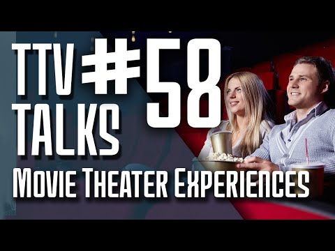 TTV Talks about Movie Theater Experiences