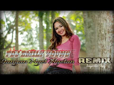 fdj-emily-young---jangan-nget-ngetan-(official-music-audio)-remix-version