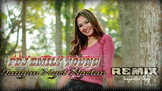 FDJ Emily Young Jangan Nget Ngetan REMIX Version MP3