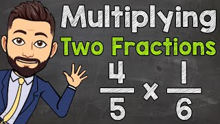 How to Multiply Tẁo Fractions | Multiplying Fractions