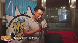 "MOR Open Mic: ""Walang Tayo"" ni Boss JP"
