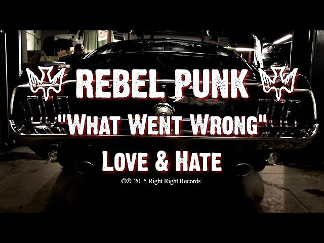 Rebel Punk - What Went Wrong [Official Music Video]