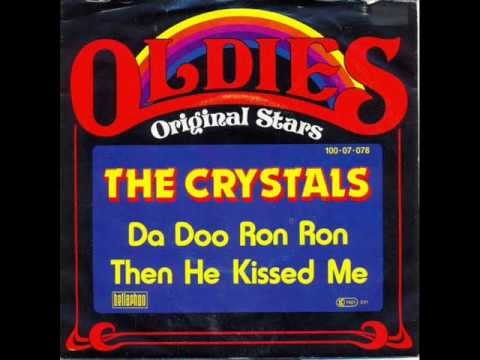 THE CRYSTALS - DA DOO RON RON - THEN HE KISSED ME