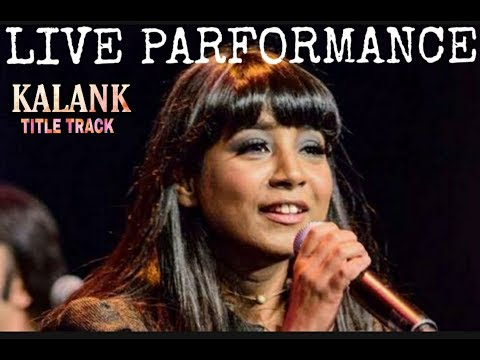Kalank Title Track  Live Parformaned Shilpa Rao  Arijit Singh  First Time