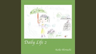 Provided to YouTube by TuneCore Japan 雨 · Keiko Horiuchi Daily Lif...