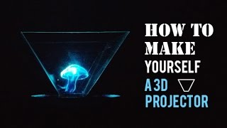 DO IT YOURSELF (Easiest Way) - How To Make A 3D Hologram Projector