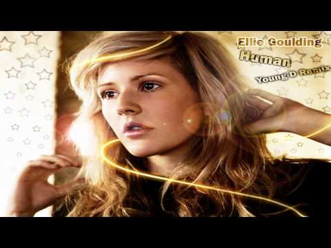 Ellie Goulding - Human (Young D Remix) (WATCH IN HD)