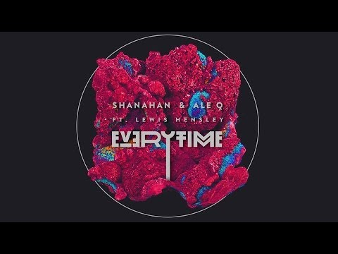Shanahan & Ale Q Ft. Lewis Hensley - Everytime (Radio Edit)