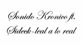 sonido kronico ft.sideck-leal a lo real.mp4