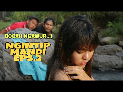 BOCAH NGAWUR..NGINTIP CEWEK MANDI DI SUNGAI EPS.2 (BASAH)  - Film Pendek Lucu