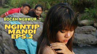 NGINTIP CEWEK CANTIK MANDI DI SUNGAI EPS.2 BIKIN BASAH...film pendek lucu (bocah ngawur)