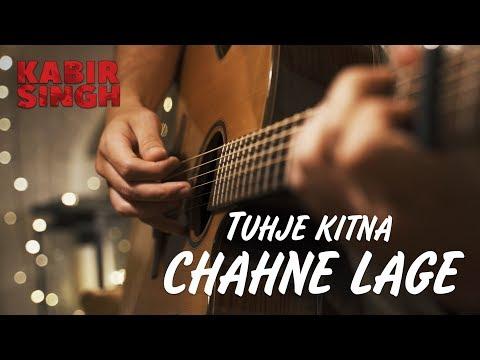Kabir Singh: Tujhe Kitna Chahne Lage // Fingerstyle Guitar Cover