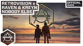 Retrovision X Raven Kreyn Nobody Else Extended Mix Audio.mp3