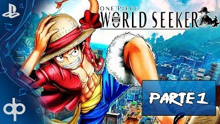ONE PIECE WORLD SEEKER - Parte 1 Gameplay Español (PS4 PRO) | Prologo Capitulo 1, 2 y 3