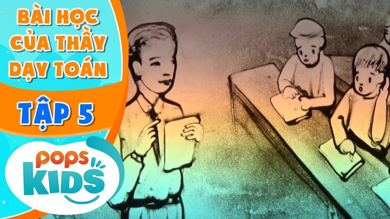 [S2] Hạt Cát Diệu Kỳ Tập 5 – Bài Học Của Thầy Dạy Toán – Quà Tặng Cuộc Sống Hay Ý Nghĩa