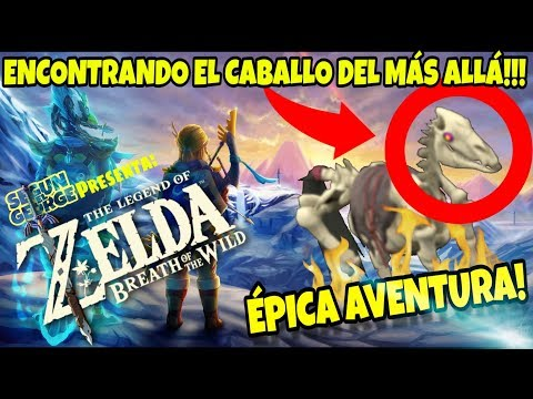ZELDA BREATH OF THE WILD: EL CABALLO ESPECTRAL!!! Y LA MONTA