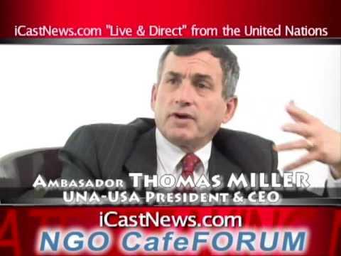 TITLE:New PRESIDENT Of UNA-USA, former Ambassador Thomas J. MILLER iCastNews interview on 05-13-09