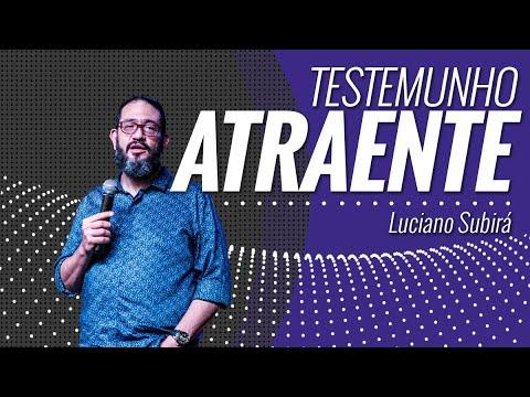 TESTEMUNHO ATRAENTE - Luciano Subirá