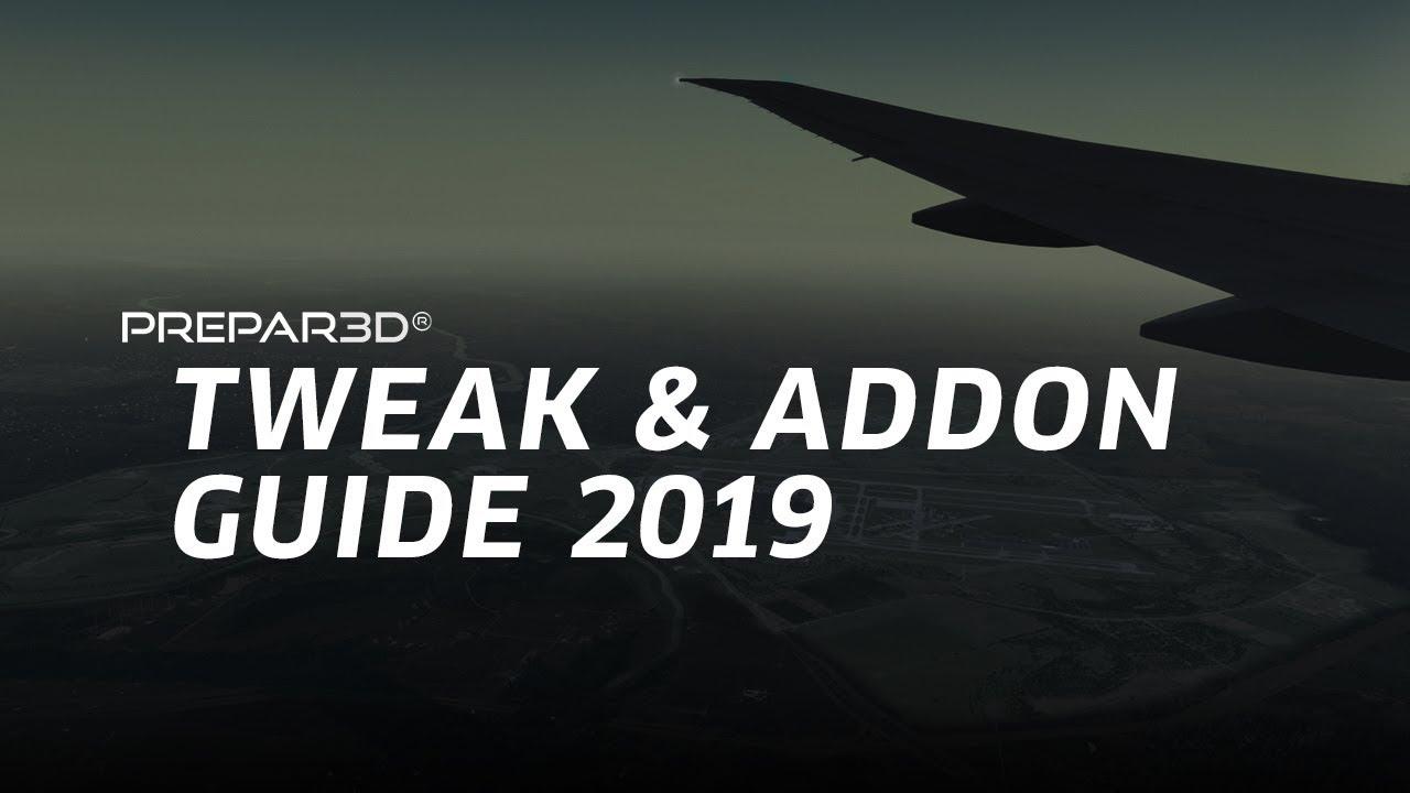 P3D TWEAK & ADDON GUIDE 2019 - Prepar3D Addon Management & Settings