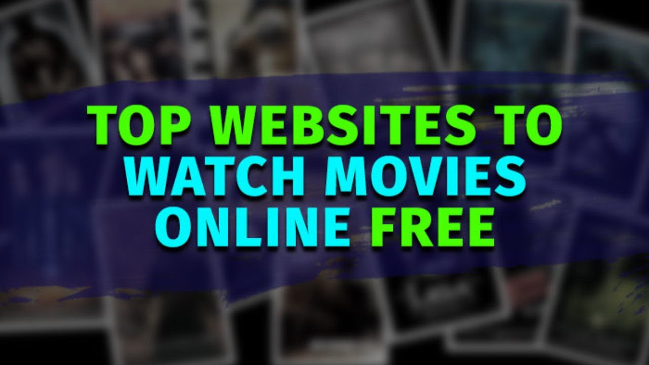 5 Best Free Watch Movie Sites How To Watch Free Shows And Movies Online Youtube