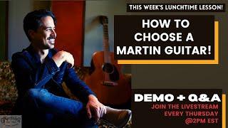 How To Choose a MARTIN Guitar! - Demo + Q\u0026A