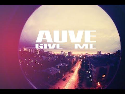 AUVE - Give me [2014]