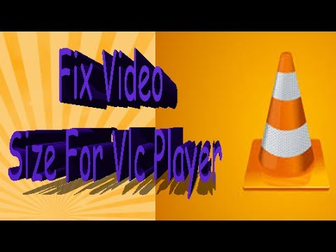 How To Fix Video Size For Vlc Player