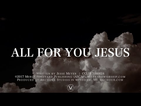 ALL FOR YOU JESUS | Vineyard Song of the...