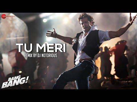 Tu Meri - Bang Bang - Remix by DJ Notorious | Hrithik Roshan & Katrina Kaif | Vishal & Shekar
