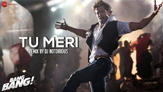 Gambar cover Tu Meri - Bang Bang - Remix by DJ Notorious | Hrithik Roshan & Katrina Kaif | Vishal & Shekar