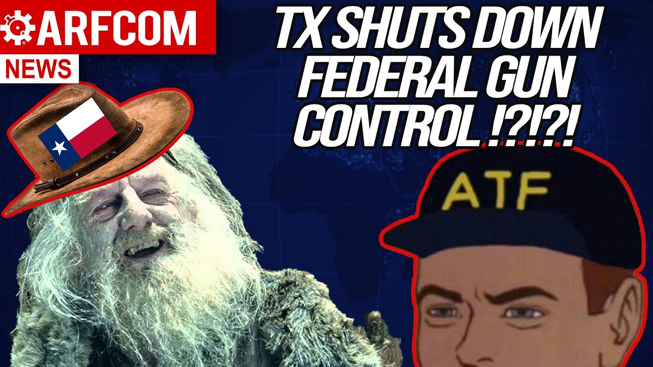 [ARFCOM NEWS] TX SHUTS DOWN Federal Gun Control + Becerra TRASHED By FPC + How2Cash In On Buybacks!