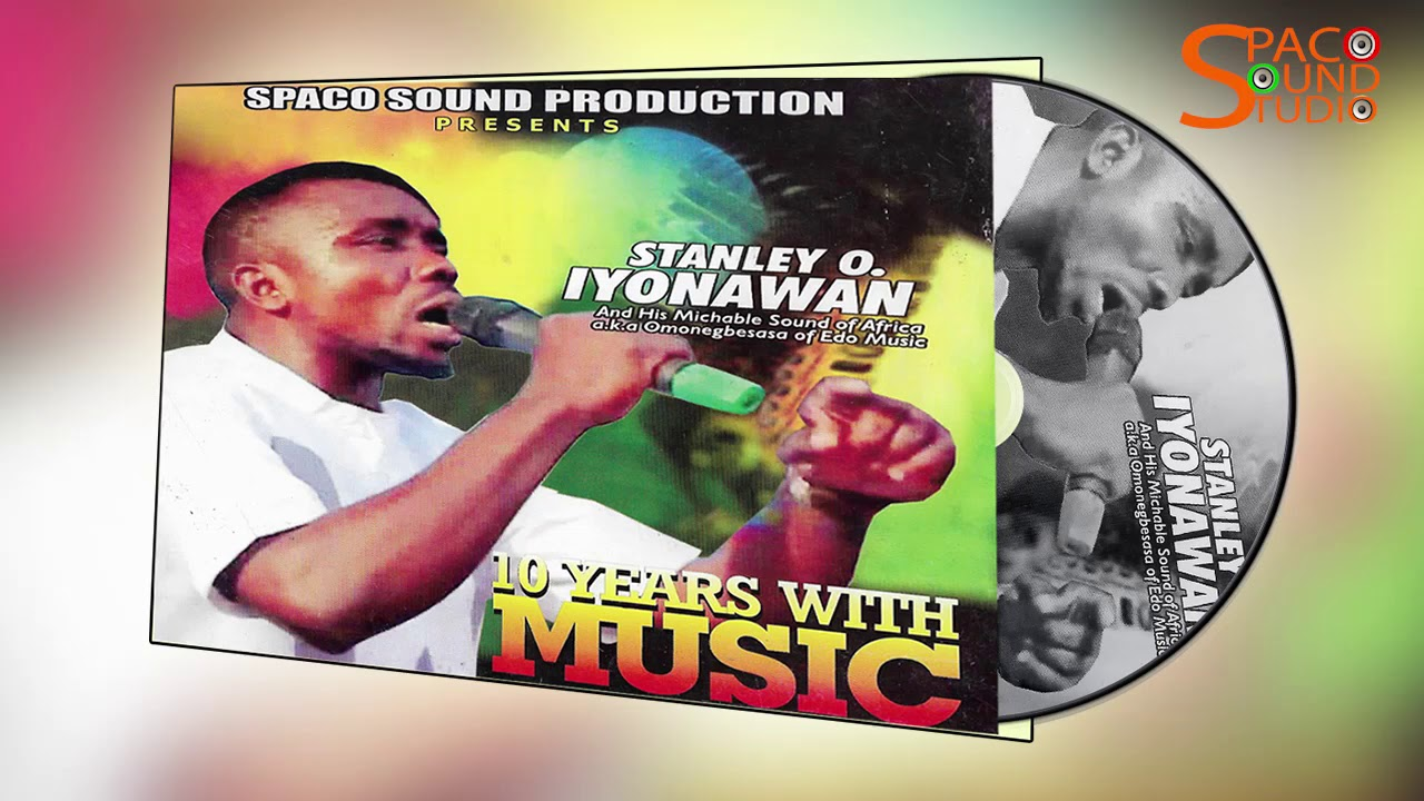 Download STANLEY O IYONANWAN - 10 YEARS WITH MUSIC [LATEST BENIN MUSIC LIVE ON STAGE]