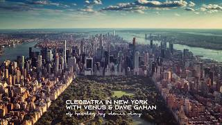 Cleopatra in New York with Venus & Dave Gahan - dj bootleg by Denis D.A.Y.