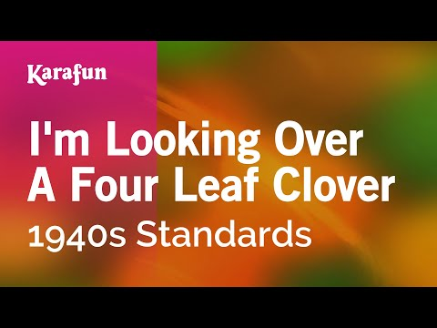 Mix - Karaoke I'm Looking Over A Four Leaf Clover - 1940s Standards *