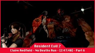 Resident Evil 2 [2:47:40] - Claire Redfield - Scenario A - No Deaths Run - Part 6