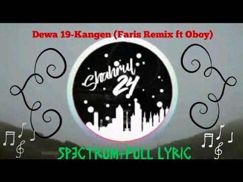 Dewa 19 - Kangen (Faris Remix Ft Oboy) Full Lyric!