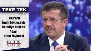 Teke Tek Seçim Özel - 12 Mart 2019 (AK Parti İzmir Büyükşehir Belediye Başkan Adayı Nihat Zeybekci)