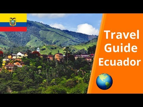 Ecuador Travel Guide | Quito, Cuenca, Galapagos...(2018)