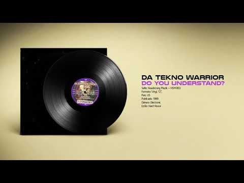 🔊 DA TEKNO WARRIOR - Do You Understand [Headstrong Muzik] (1999) HQ