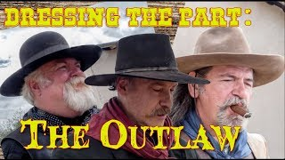 Dressing the Part: The Outlaw