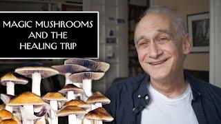Magic Mushrooms and the Healing Trip