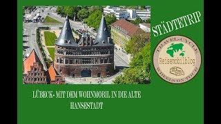 Mit dem Wohnmobil nach Lübeck - Städtevorstellung inkl. Stellplatztipp (inkl. Geheimtipp )