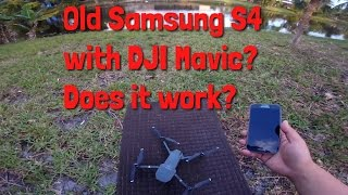 Old Samsung Galaxy S4 with the DJI Mavic or Phantom 4? Can the S4 handle the Mavic?